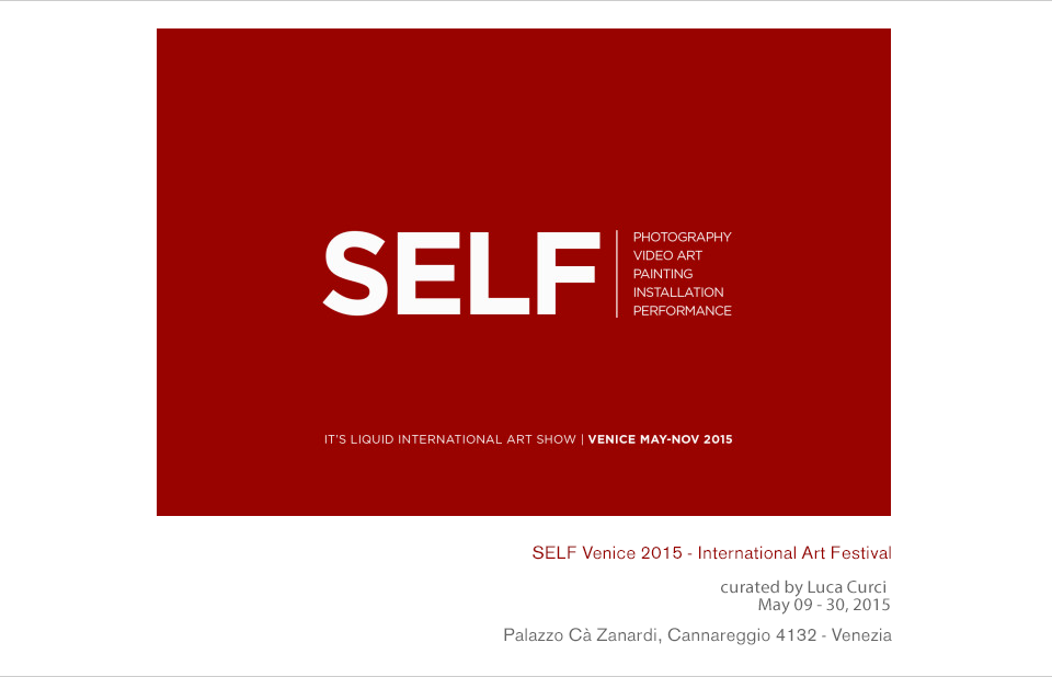 SELF VENICE 2015 – INTERNATIONAL ART FESTIVAL